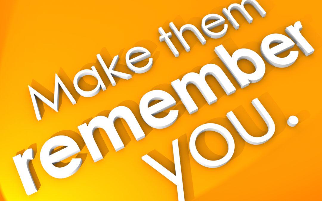 Don't Just Make a Positive Impression, Make a Memorable Impression